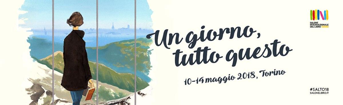 Il 31° Salone Internazionale del Libro di Torino è in programma da giovedì 10 a lunedì 14 maggio 2018. Gli ospiti e le novità